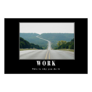 Work - this is why you do it poster