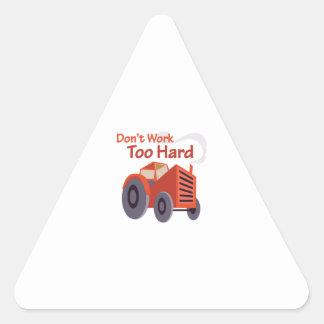 Work Too Hard Triangle Sticker