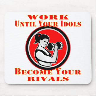 Work Until Your Idols Become Your Rivals Fit Girl Mouse Pad