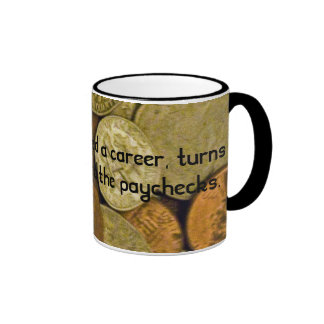 work vs paycheck ringer mug