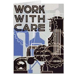 Work WIth Care Greeting Card