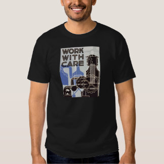 Work WIth Care T Tee Shirts