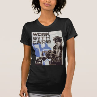 Work WIth Care Tee-shirt Tshirt