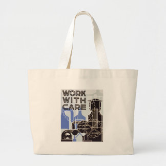 Work WIth Care Tote Jumbo Tote Bag