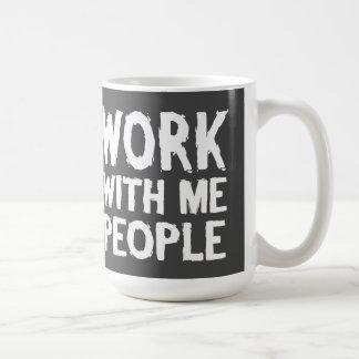 Work With Me Classic White Coffee Mug