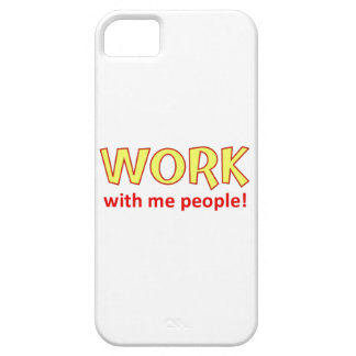 Work With Me People! iPhone 5 Covers