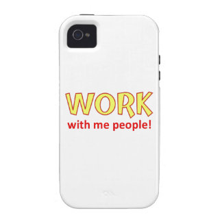 Work With Me People! Case-Mate iPhone 4 Case