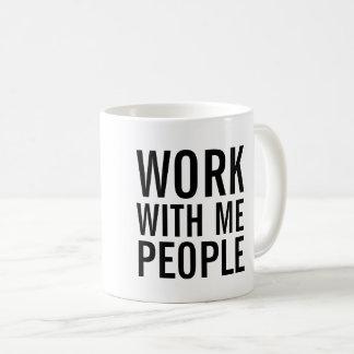 Work with me people Coffee Mug