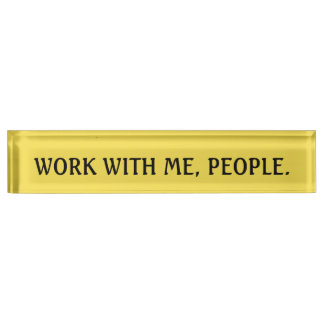 Work with me people - Funny Office Deskplate Nameplate