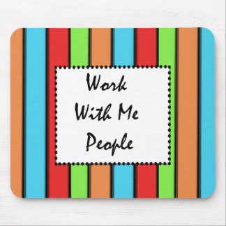 Work With Me People: Mousepad