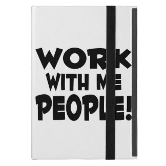 Work With Me People Team Work Cover For iPad Mini