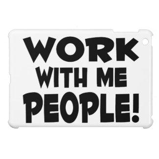 Work With Me People Team Work iPad Mini Cases