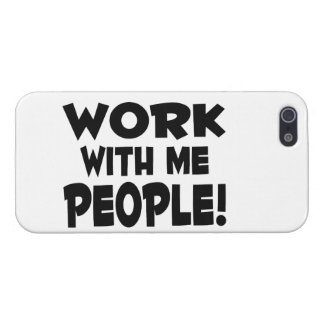 Work With Me People Team Work Cover For iPhone 5