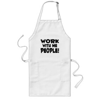 Work With Me People Team Work Long Apron
