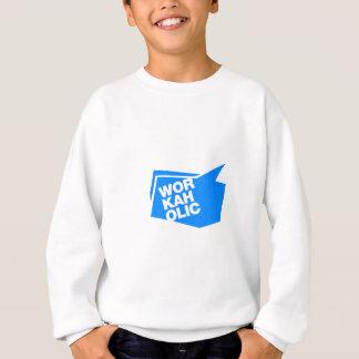 workaholic - blue sweatshirt