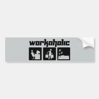 Workaholic Bumper Sticker