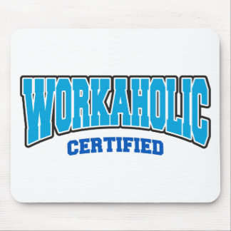 Workaholic Certified Mouse Pad