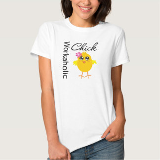 Workaholic Chick T Shirts