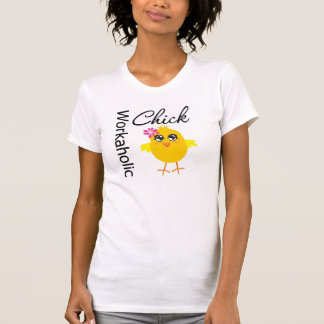 Workaholic Chick Tee Shirt