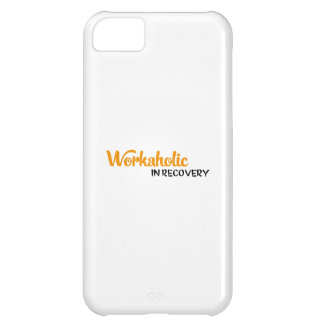 workaholic in recovery cover for iPhone 5C