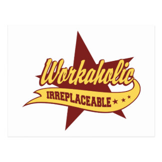 Workaholic Irreplaceable Post Cards