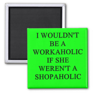 workaholic magnets