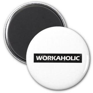 Workaholic Refrigerator Magnet