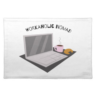 Workaholic Nomad Cloth Placemat