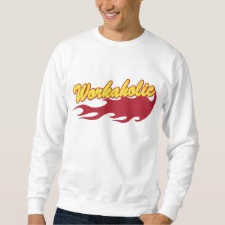 Workaholic Pullover Sweatshirt