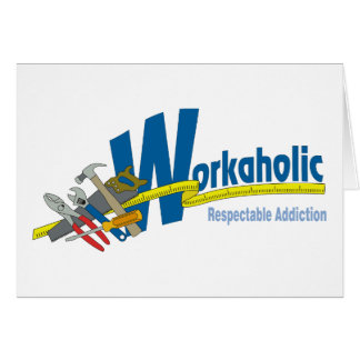 Workaholic Respectable Addiction Card