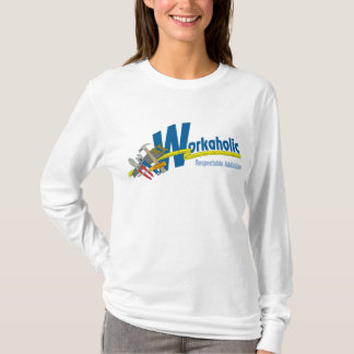 Workaholic Respectable Addiction T-Shirt