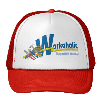 Workaholic Respectable Addiction Trucker Hat