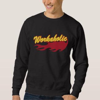 Workaholic Sweatshirt