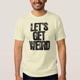 Workaholics Let's Get Weird T-Shirt