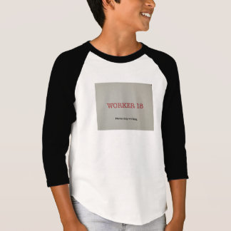 Worker 18 Shirt for Kids!