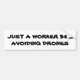 Worker Bee Avoiding Drones Bumper Sticker