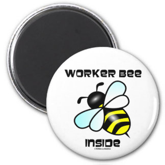 Worker Bee Inside (Bee Attitude) 2 Inch Round Magnet