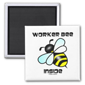 Worker Bee Inside (Bee Attitude) 2 Inch Square Magnet