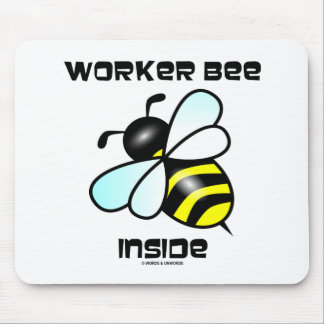 Worker Bee Inside Bee Attitude Mouse Pad