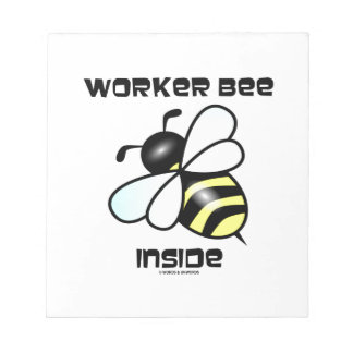 Worker Bee Inside (Bee Attitude) Note Pad