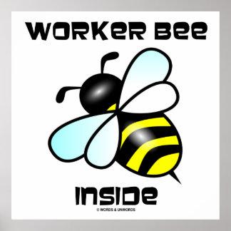 Worker Bee Inside (Bee Attitude) Poster
