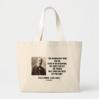 Worker Must Work For Handiwork Thinker Truth Quote Large Tote Bag
