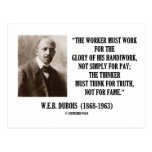 Worker Must Work For Handiwork Thinker Truth Quote Postcard