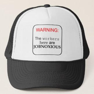 Workers here are...JobNoxious Trucker Hat