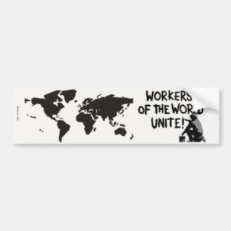 Workers Of The World Unite Bumper Sticker