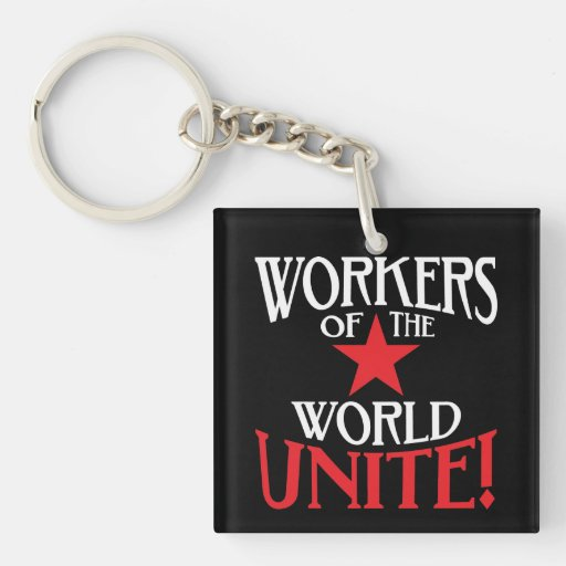 Workers of the World Unite! Marxist Slogan Acrylic Key Chain
