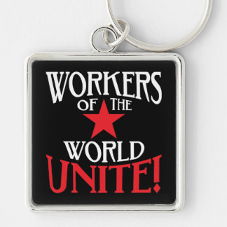 Workers of the World Unite! Marxist Slogan Silver-Colored Square Keychain