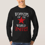 Workers of the World Unite Socialist Red Star T-shirts