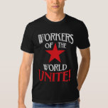 Workers of the World Unite Socialist Red Star Tee Shirts