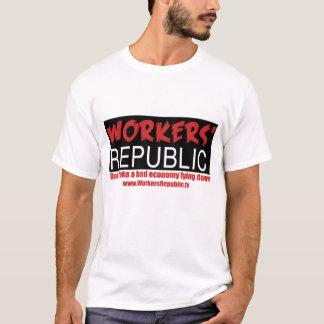 Workers Republic, Don't take a bad economy lyin... T-Shirt